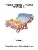 TOPACO - TESORO PERDUTO... TESORO RITOVATO !!!