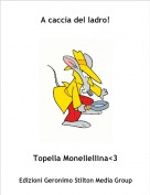 Topella Monellellina<3 - A caccia del ladro!