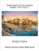 Giorgina Topina - Scopri qual è la tua vacanza ideale ! Fai il test !!