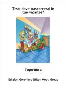 Topo-libra - Test: dove trascorrerai le tue vacanze?