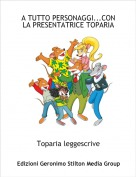 Toparia leggescrive - A TUTTO PERSONAGGI...CON LA PRESENTATRICE TOPARIA