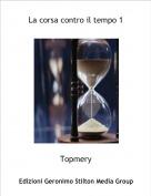 Topmery - La corsa contro il tempo 1