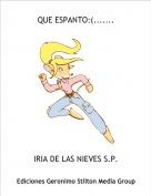 IRIA DE LAS NIEVES S.P. - QUE ESPANTO:(.......