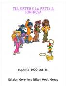 topella 1000 sorrisi - TEA SISTER E LA FESTA A SORPRESA