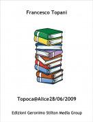 Topoca@Alice28/06/2009 - Francesco Topani