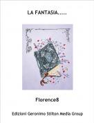 Florence8 - LA FANTASIA.....
