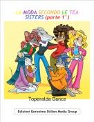 Toperalda Dance - LA MODA SECONDO LE TEA SISTERS (parte 1°)