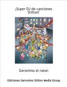 Geronimo el raton - ¡Super DJ de canciones Stilton!