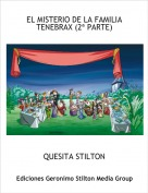 QUESITA STILTON - EL MISTERIO DE LA FAMILIA TENEBRAX (2ª PARTE)