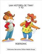 ROERSONIC - UAN HISTOREA DE TINKY Y YO