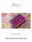 Dulce Tedy - Mi diarioTOP SECRET