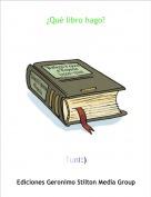 Tuni:) - ¿Qué libro hago?