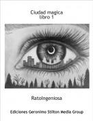 RatoIngeniosa - Ciudad magicalibro 1