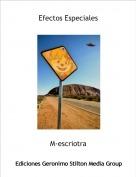 M-escriotra - Efectos Especiales