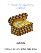Gabriela - EL TESORO DESAPARECIDO(1º parte)