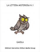 GAIOLA - LA LETTERA MISTERIOSA N.1