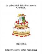 Toposnella - La pubblicità della Pasticceria Cremosa.