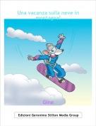 Gine - Una vacanza sulla neve in montagna!