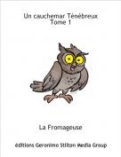 La Fromageuse - Un cauchemar Ténébreux Tome 1