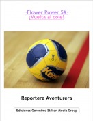 Reportera Aventurera - ·Flower Power 5#·¡Vuelta al cole!