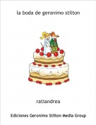 ratiandrea - la boda de geronimo stilton