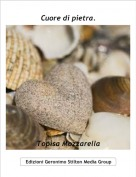 Topisa Mozzarella - Cuore di pietra.