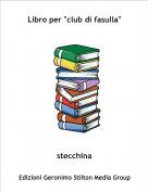 """stecchina - Libro per """"club di fasulla"""""""