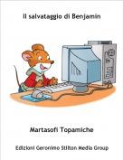 Martasofi Topamiche - Il salvataggio di Benjamin