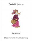 BittoPolino - TopaBolik il ritorno