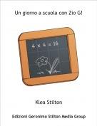 Klea Stilton - Un giorno a scuola con Zio G!