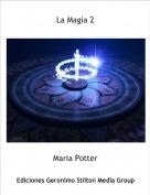 Maria Potter - La Magia 2