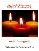 Vanilla  Formaggina!!! - Un  Natale  fatto  con  il  CUORE!!! <3 (x laurina10)