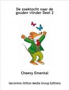 Cheesy Emental - De zoektocht naar de gouden vlinder Deel 2