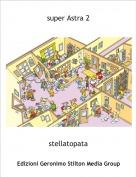 stellatopata - super Astra 2