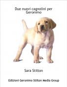 Sara Stilton - Due nuovi cagnolini per Geronimo
