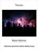 Ratoni Ratonisa - Temores