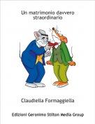 Claudiella Formaggiella - Un matrimonio davvero straordinario