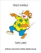 TOPO LORIS - PESCE D'APRILE