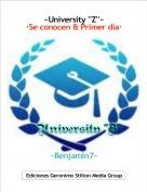 ~Benjamin7~ - ~University ''Z''~·Se conocen & Primer día·