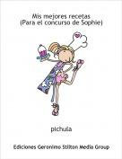 pichula - Mis mejores recetas(Para el concurso de Sophie)