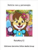 RatoMary12 - Noticia rara y personajes