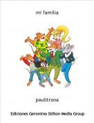 paulitrona - mi familia