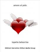 topelia belsorriso - amore al polo