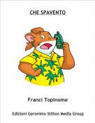 Franci Topinome - CHE SPAVENTO