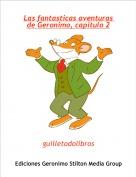 guilletodolibros - Las fantasticas aventuras de Geronimo, capitulo 2
