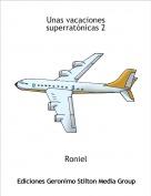 Roniel - Unas vacaciones superratónicas 2