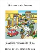 Claudiella Formaggiella <3 Clà - Un'avventura in Autunno