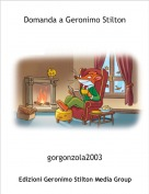 gorgonzola2003 - Domanda a Geronimo Stilton
