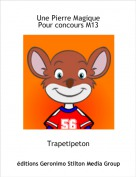Trapetipeton - Une Pierre Magique Pour concours M13