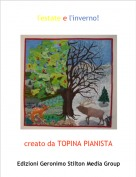 creato da TOPINA PIANISTA - l'estate e l'inverno!